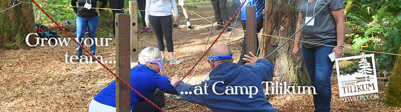 Grow your team at Camp Tilikum.